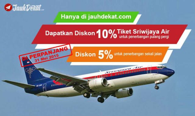 Promo tiket pesawat murah sriwijaya air diskon 10% jauh dekat