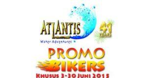 Promo Ancol Atlantis Khusus Biker dengan STNK yang masih Berlaku