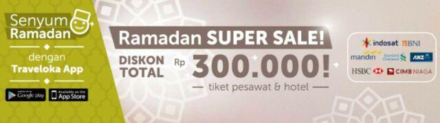 Promo Ramadhan Traveloka Apps Super Sale diskon hingga Rp 300.000