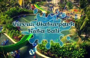 Circus Waterpark Kuta Tiket & Wahana