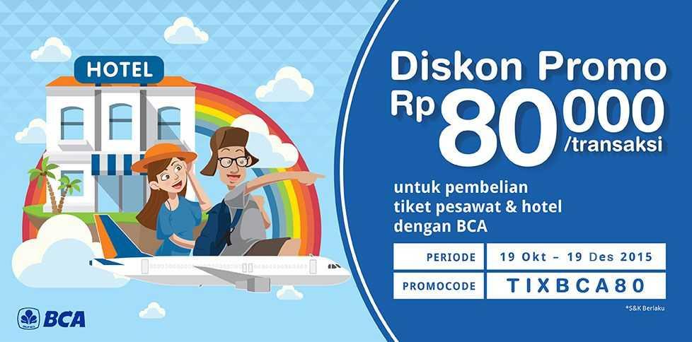 Kode Promo Hotel Tiket Pesawat Kartu Kredit Bca Diskon Rp 80k S D 19 Desember 2015 Travelspromo