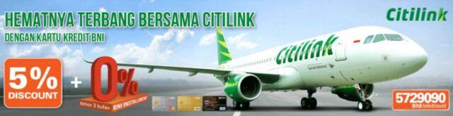 Promo Kartu Kredit BNI Tiket Pesawat Citilink diskon 5% dan bisa dicicil dengan periode 3 bulan dan bunga 0%