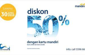 Promo Kartu Kredit Mandiri Waterbom PIK jakarta diskon hingga 50%.