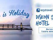 Diskon hotel bank permata hingga Rp 990 ribu lakukan pemesanan di EzyTravel