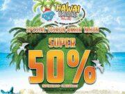 Berencana mengunjungi hawai waterpark malang di akhir tahun, lihat dulu promo liburan akhir tahun dari Hawai Waterpark Diskon Hingga 50%.