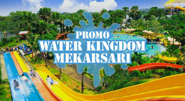Promo Tiket Water Kingdom Mekarsari Diskon 30 Travels Promo