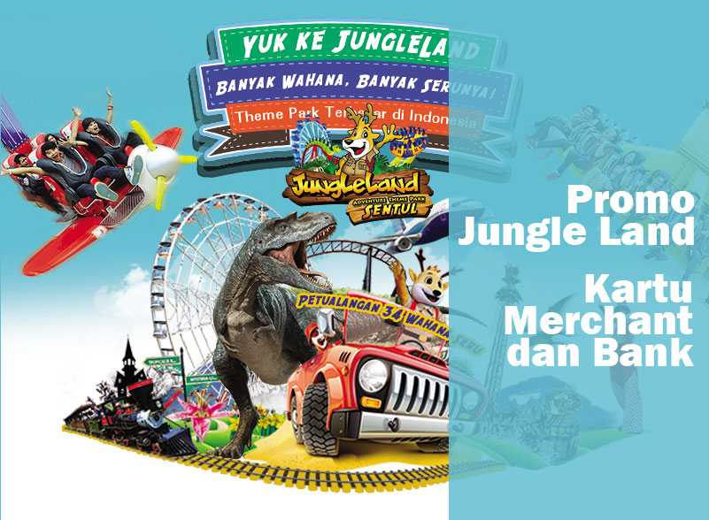 Promo Jungle Land Kartu Merchant Bank Diskon 40 Travels
