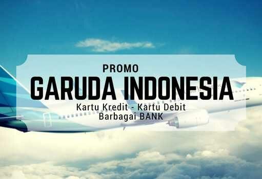 Promo Garuda Indonesia Kartu Kredit & Debit Berbagai Bank