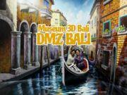 Tiket Museum 3D Bali DMZ Bali