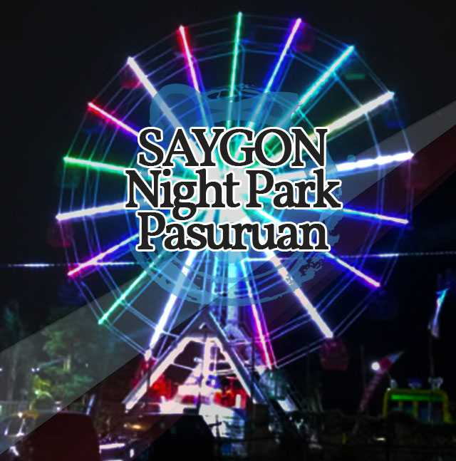 Saygon Night Park Closed Tiket Wahana September 2019