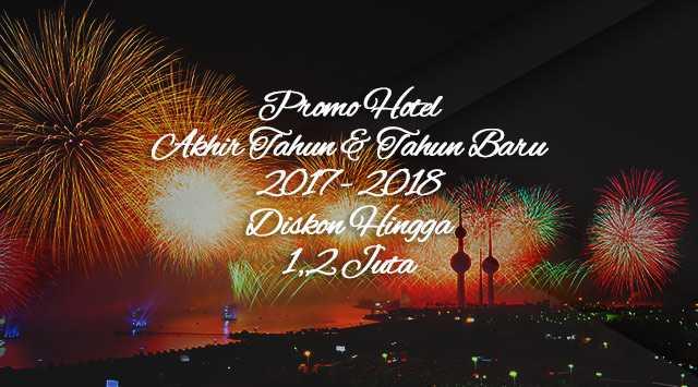 Promo Hotel Tahun baru & akhir tahun
