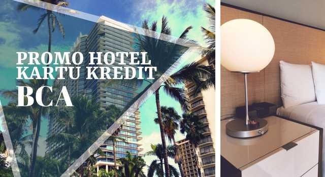 Promo Kartu Bca Diskon Kamar Hotel Hingga 50 Travelspromo