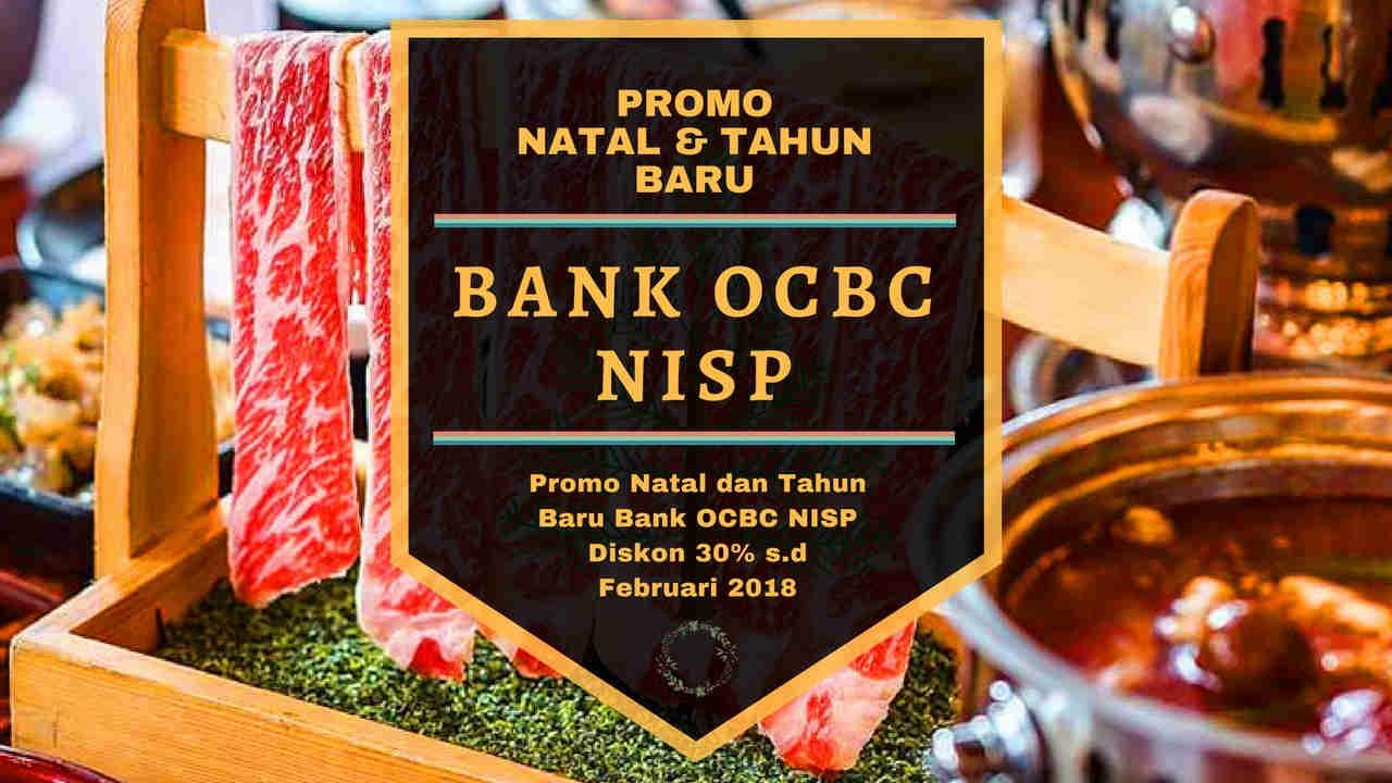 Promo Natal Dan Tahun Baru Resto Bank Nisp 2018 Travels Libur Imlek Februari Ocbc