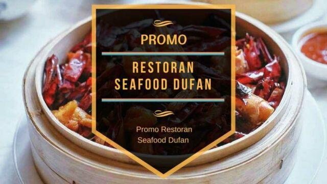 Promo Restoran Seafood Dufan
