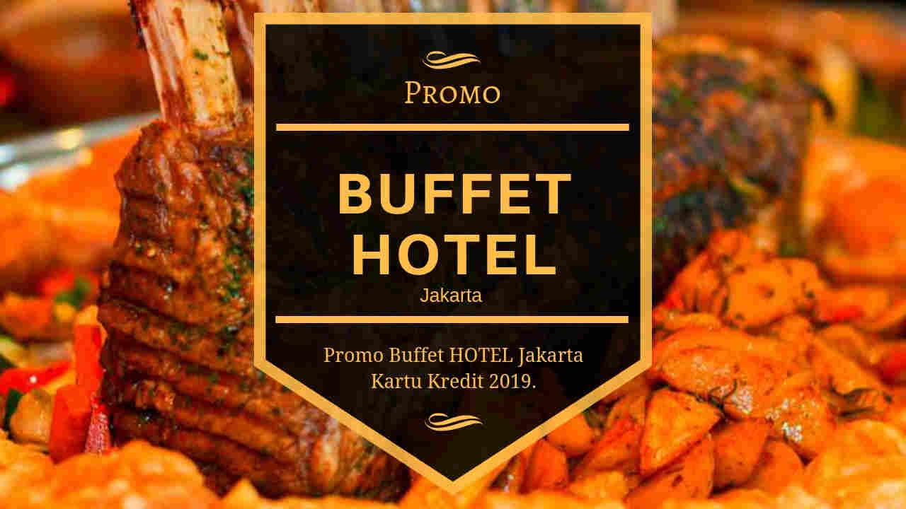 Promo Buffet Hotel Jakarta Kartu Kredit Beli 3 Dapat 4 Travelspromo