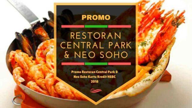 Promo Restoran Central Park dan Neo Soho
