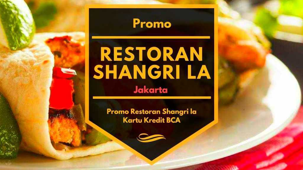 Promo Restoran Shangri La Kartu Kredit Buy 2 Get 4 Travelspromo