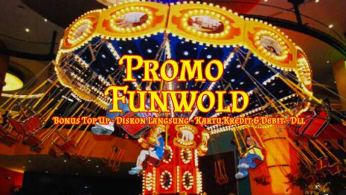 Promo funworld Indonesia