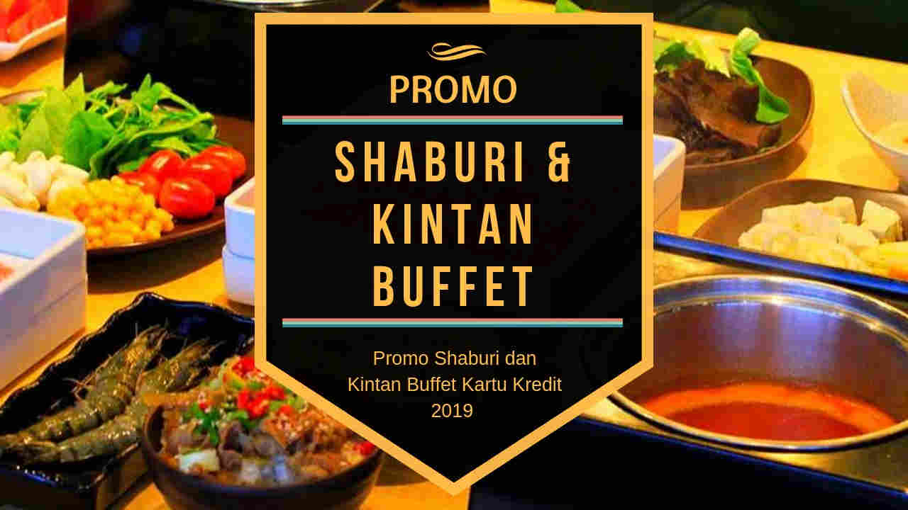 Promo Shaburi Dan Kintan Buffet Pay 1 For 2 Paket All You Can Eat Travelspromo