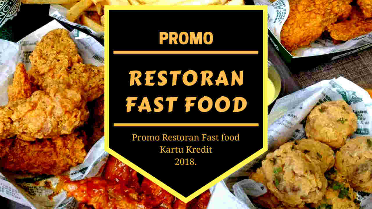 Promo Restoran Fast Food Kartu Kredit Diskon Up To 30 Travelspromo