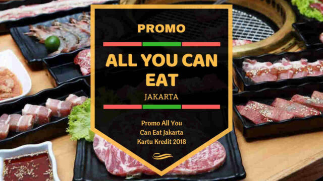 Promo All You Can Eat Jakarta