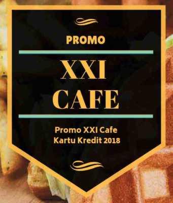 Promo XXI Cafe