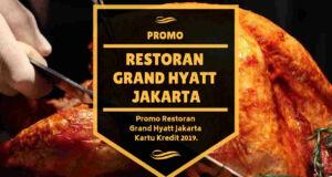 Promo Restoran Grand Hyatt Jakarta