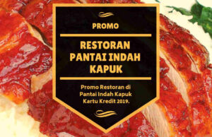 Promo Restoran di Pantai Indah Kapuk