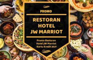 Promo Restoran Hotel JW Marriot