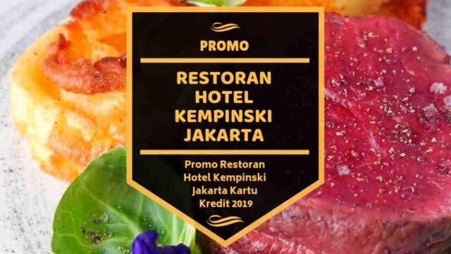 Promo Restoran Hotel Kempinski
