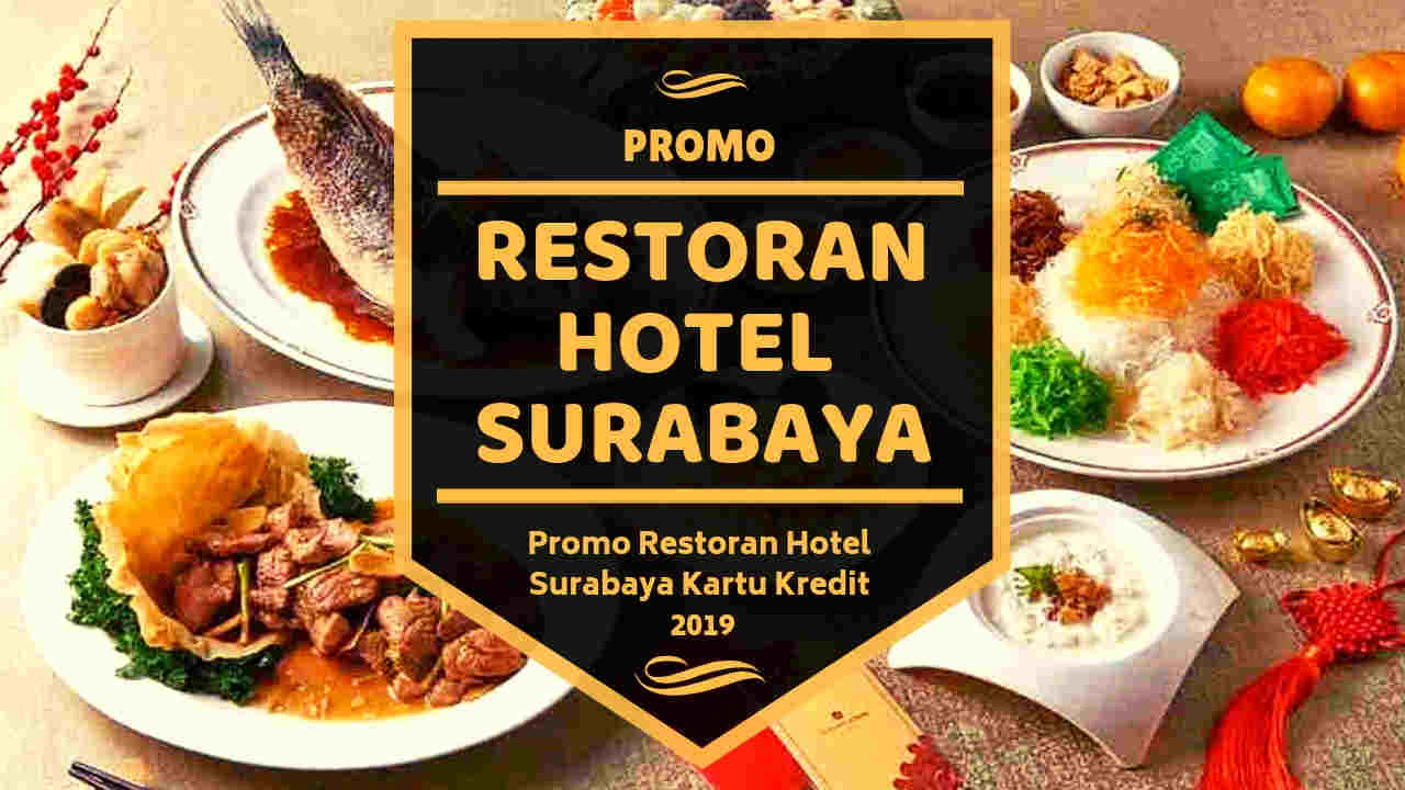 Promo Restoran Hotel Surabaya Kartu Kredit Disc 50 Travelspromo