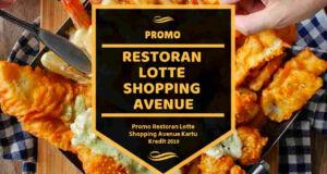 Promo Restoran di Lotte Shopping Avenue