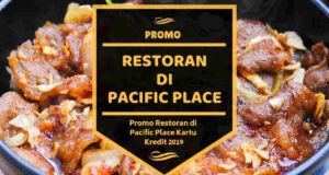 Promo Restoran di Pacific Place