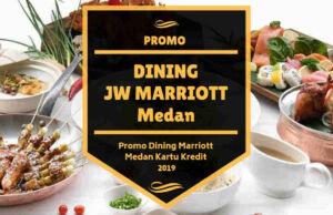 Promo Dining JW Marriott Medan
