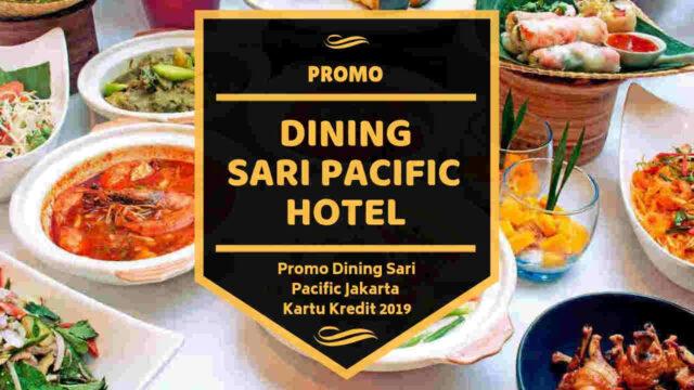 Promo Dining Sari Pacific Hotel
