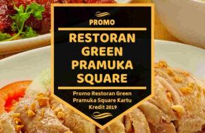 Promo Restoran Green Pramuka Square