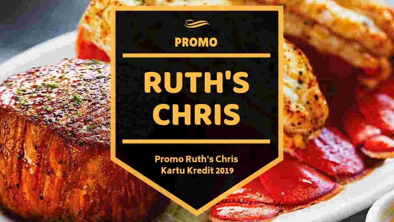 Promo RUTH'S CHRIS Steakhouse Kartu Kredit Diskon 350k