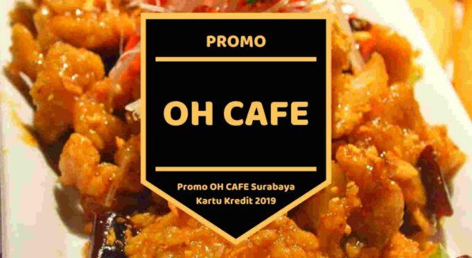 Promo Oh Cafe Surabaya