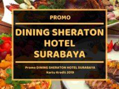 Promo Dining Sheraton Hotel Surabaya