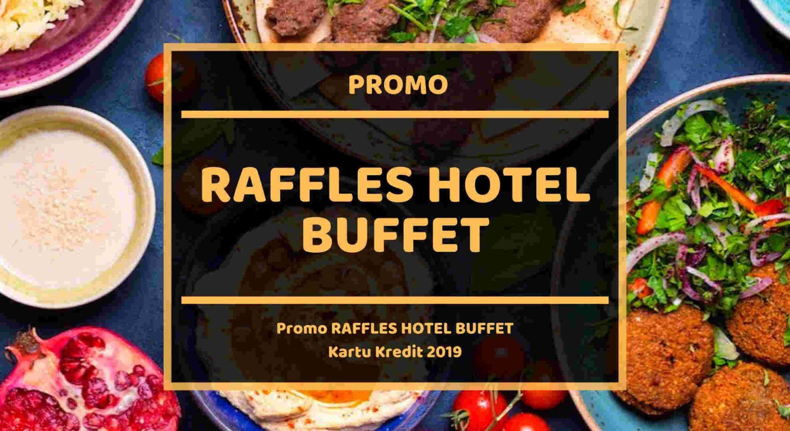 Promo Raffles Hotel Buffet Kartu Kredit Disc Up To 50 Travelspromo