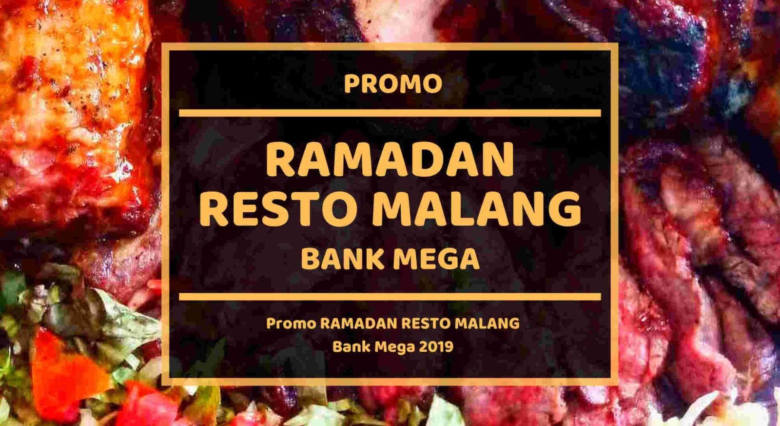 Promo Ramadan Resto Malang Bank Mega Disc Up To 25 Travelspromo