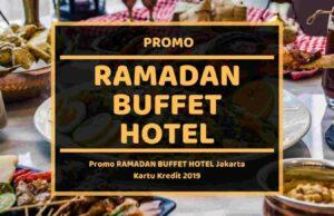 Promo Ramadan Buffet Hotel Jakarta