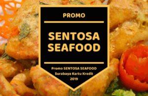 Promo Sentosa Seafood Surabaya