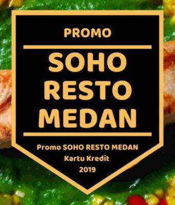 Promo Soho Resto Medan