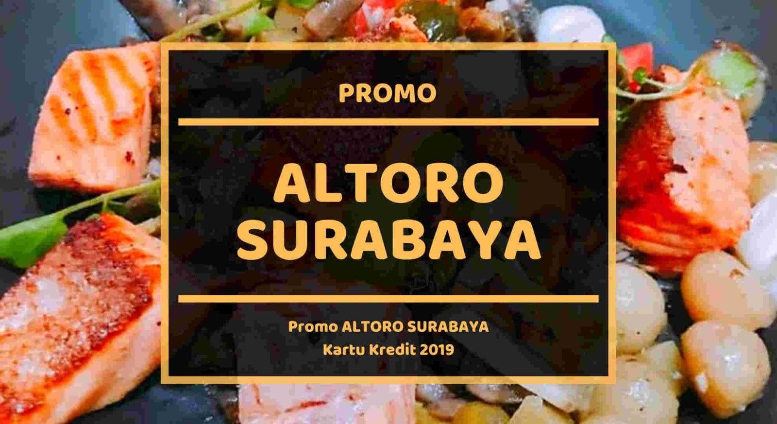 Promo ALTORO Surabaya Kartu Kredit Diskon 15% - TravelsPromo