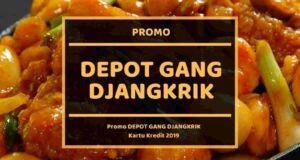 Promo Depot Gang Djangkrik
