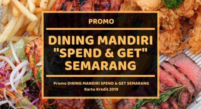 Promo Dining Mandiri Spend & Get Semarang