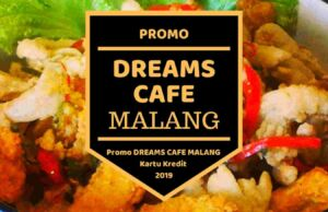 Promo Dreams Cafe Malang