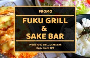 Promo Fuku Grill and Sake Bar Medan