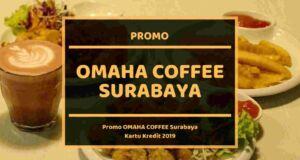 Promo Omaha Coffee Surabaya